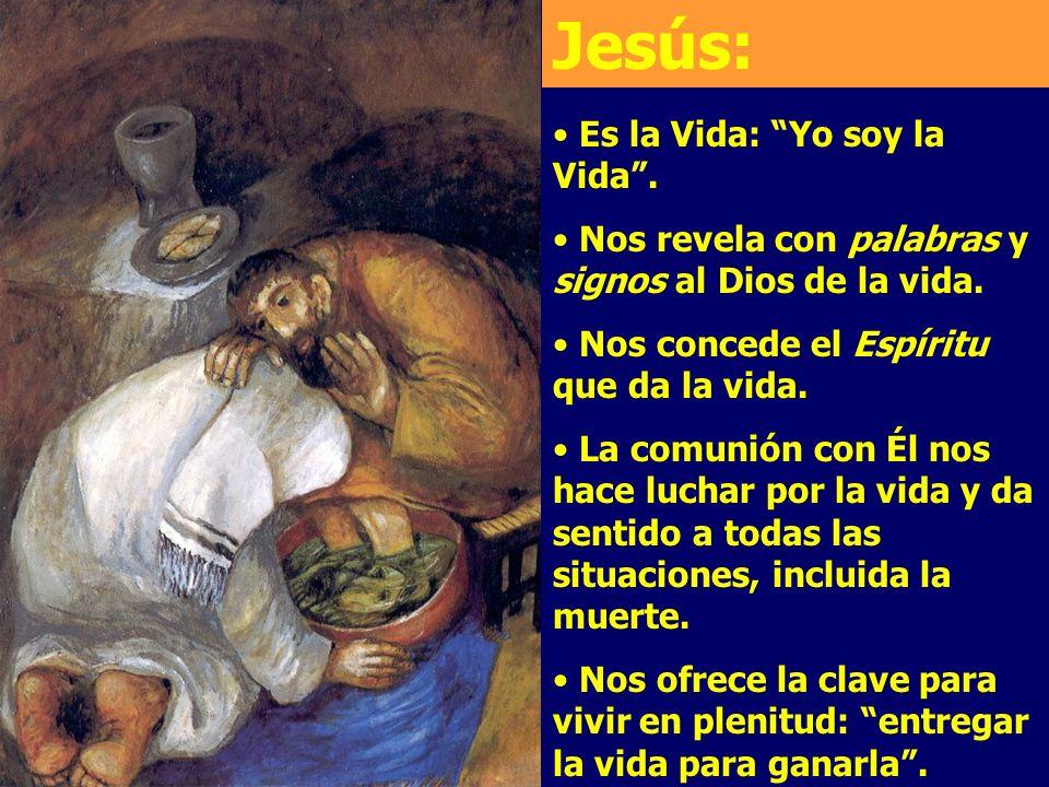 Jesús: Es la Vida: Yo soy la Vida .