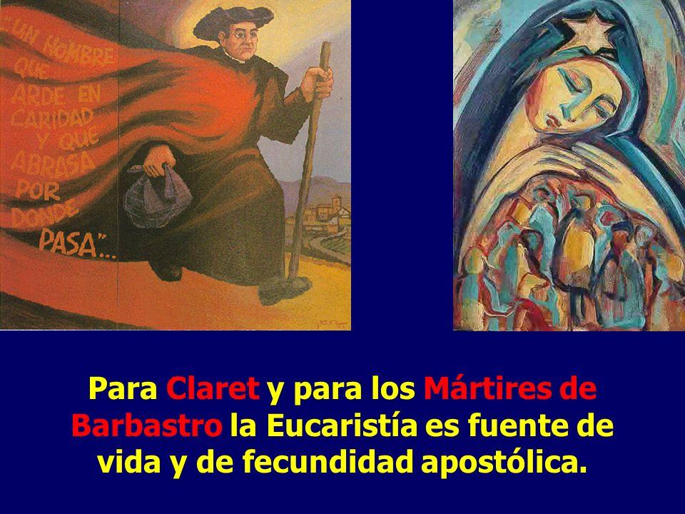 Para Claret y para los Mártires de Barbastro la Eucaristía es fuente de vida y de fecundidad apostólica.