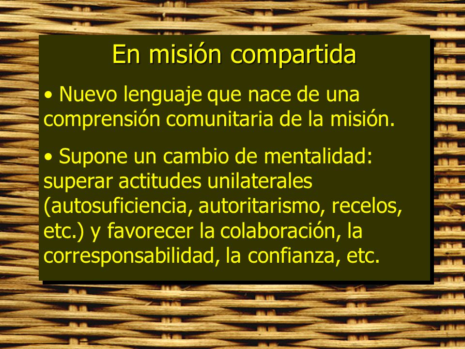 En misión compartida Nuevo lenguaje que nace de una comprensión comunitaria de la misión.