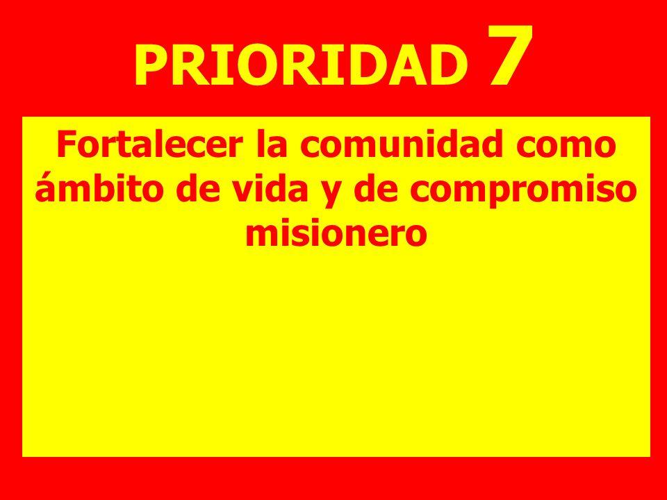 Fortalecer la comunidad como ámbito de vida y de compromiso misionero