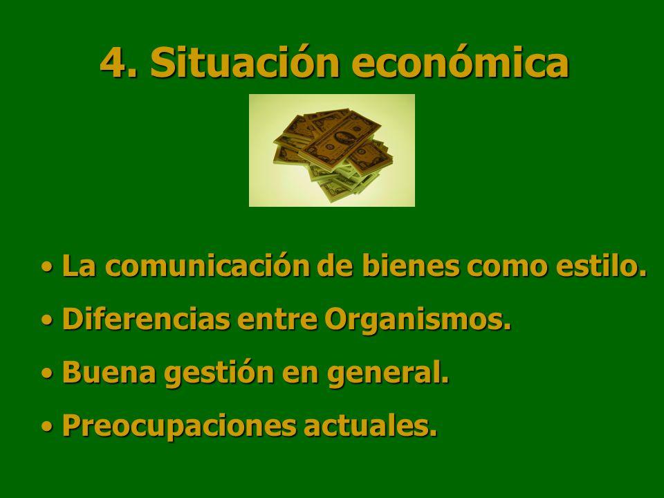 4. Situación económica La comunicación de bienes como estilo.