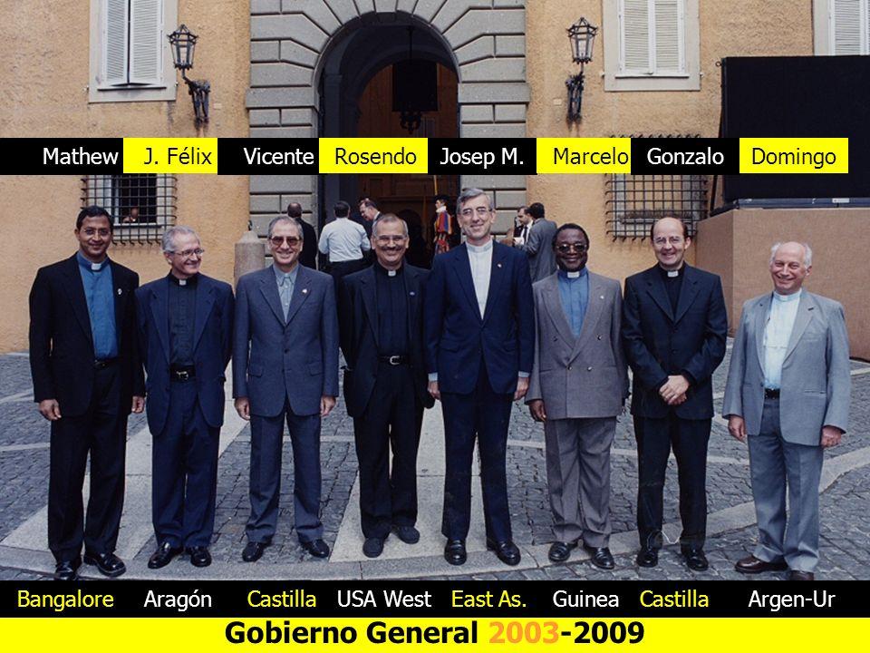 Gobierno General 2003-2009 Mathew J. Félix Vicente Rosendo Josep M.