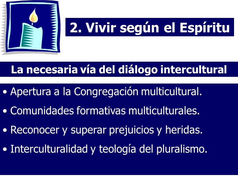 2. Vivir según el Espíritu La necesaria vía del diálogo intercultural