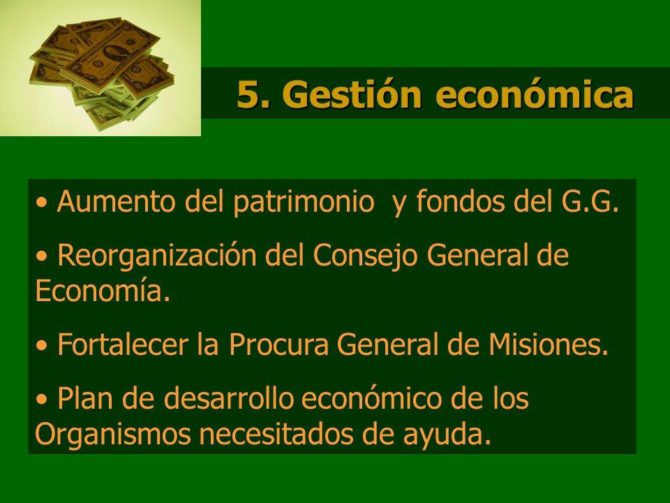 5. Gestión económica Aumento del patrimonio y fondos del G.G.
