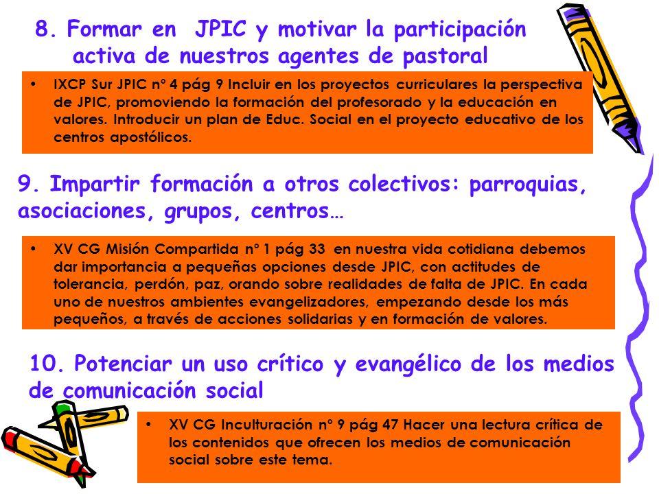 8. Formar en JPIC y motivar la participación activa de nuestros agentes de pastoral