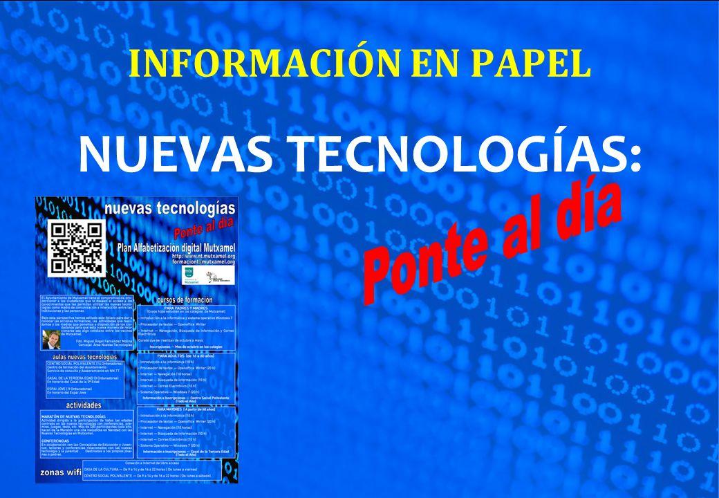 INFORMACIÓN EN PAPEL NUEVAS TECNOLOGÍAS: Ponte al día