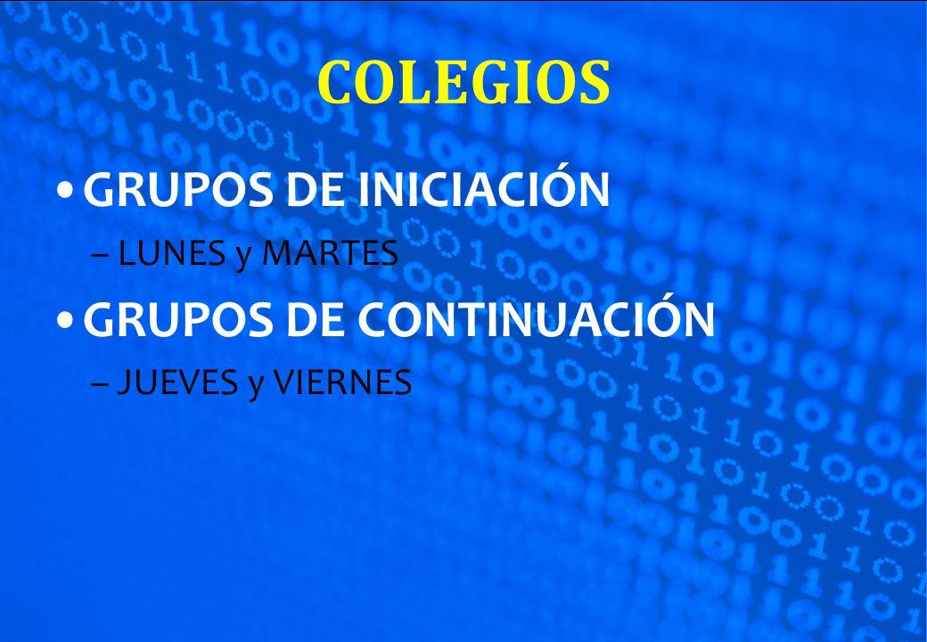 COLEGIOS GRUPOS DE INICIACIÓN GRUPOS DE CONTINUACIÓN LUNES y MARTES