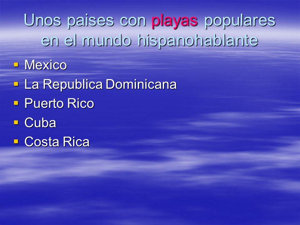 Unos paises con playas populares en el mundo hispanohablante
