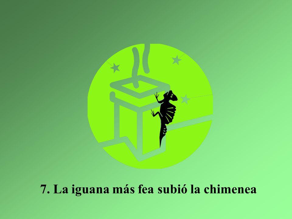 7. La iguana más fea subió la chimenea