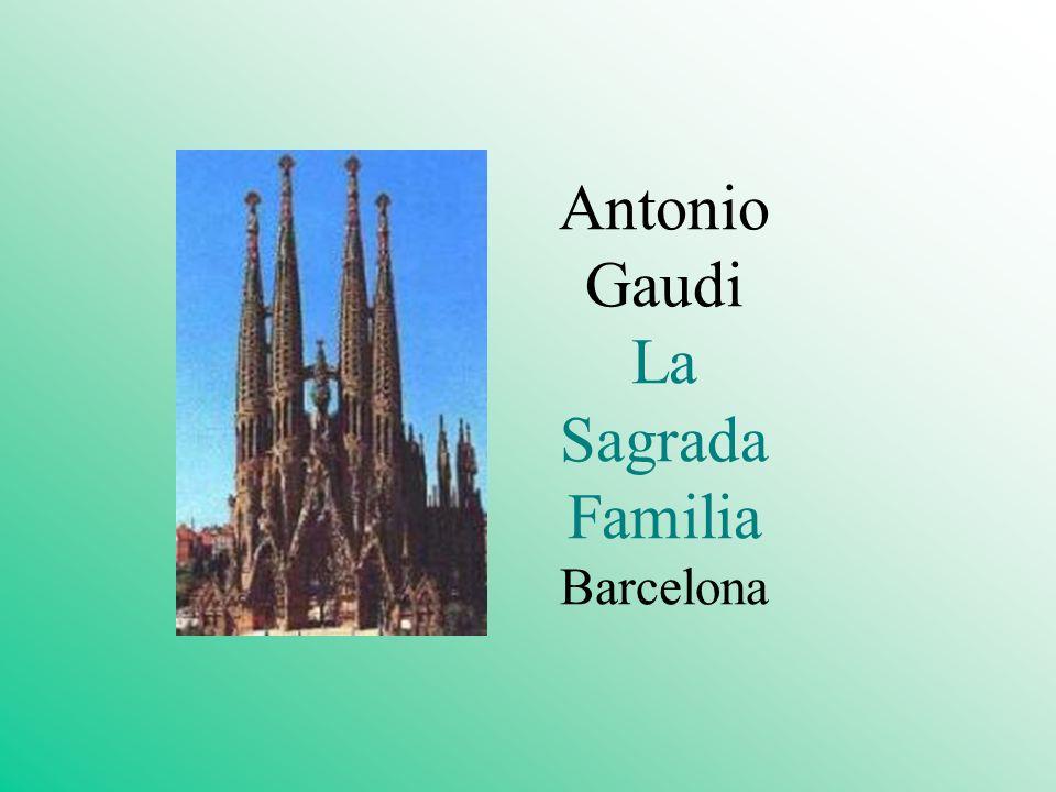 Antonio Gaudi La Sagrada Familia Barcelona