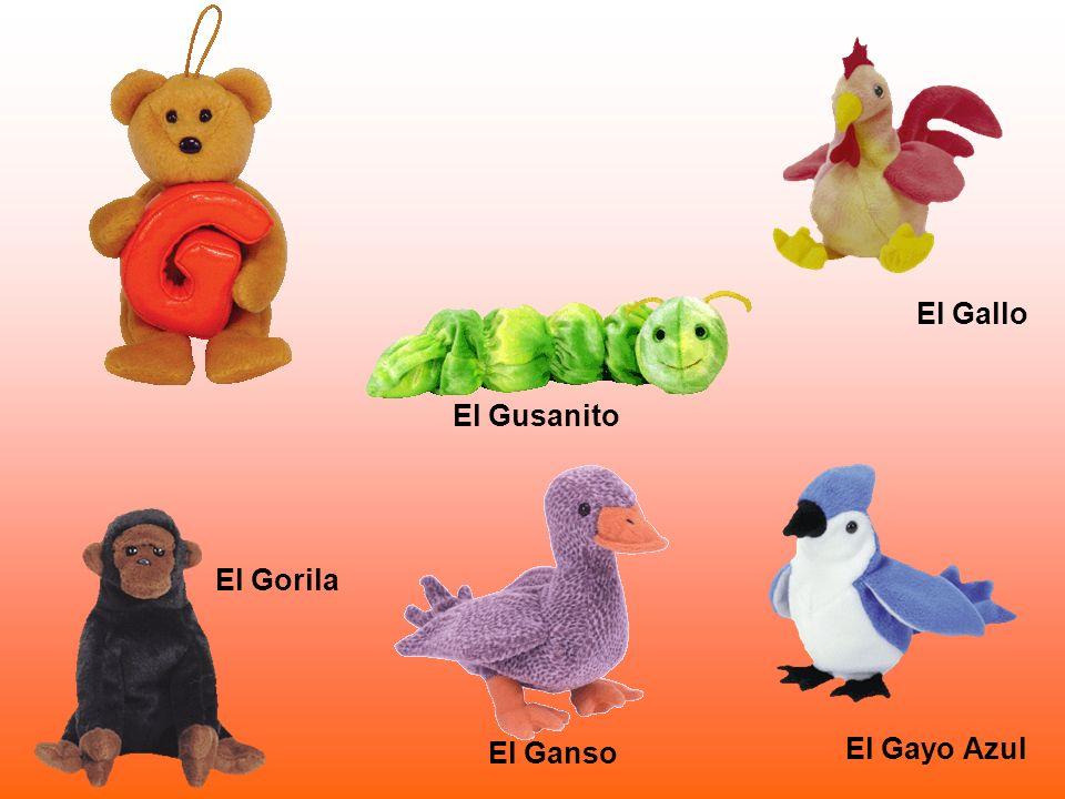 El Gallo El Gusanito El Gorila El Ganso El Gayo Azul