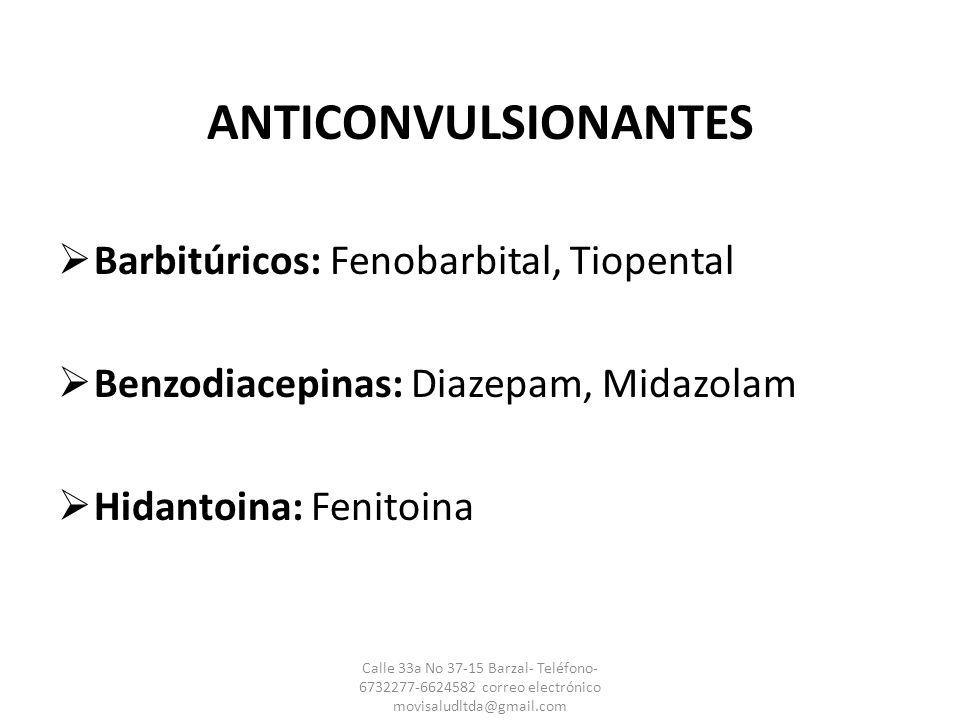 ANTICONVULSIONANTES Barbitúricos: Fenobarbital, Tiopental
