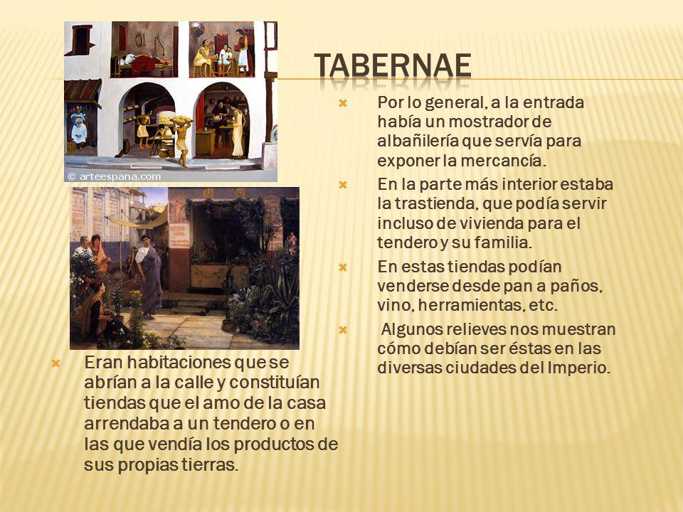 Tabernae Por lo general, a la entrada había un mostrador de albañilería que servía para exponer la mercancía.
