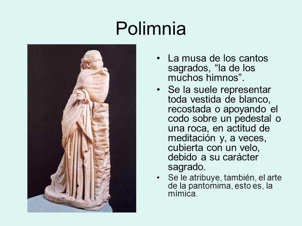 Polimnia La musa de los cantos sagrados, la de los muchos himnos .
