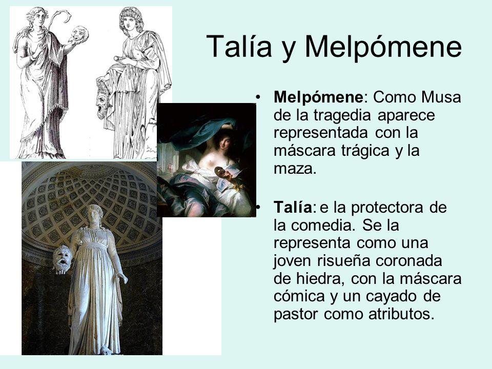 Talía y Melpómene Melpómene: Como Musa de la tragedia aparece representada con la máscara trágica y la maza.