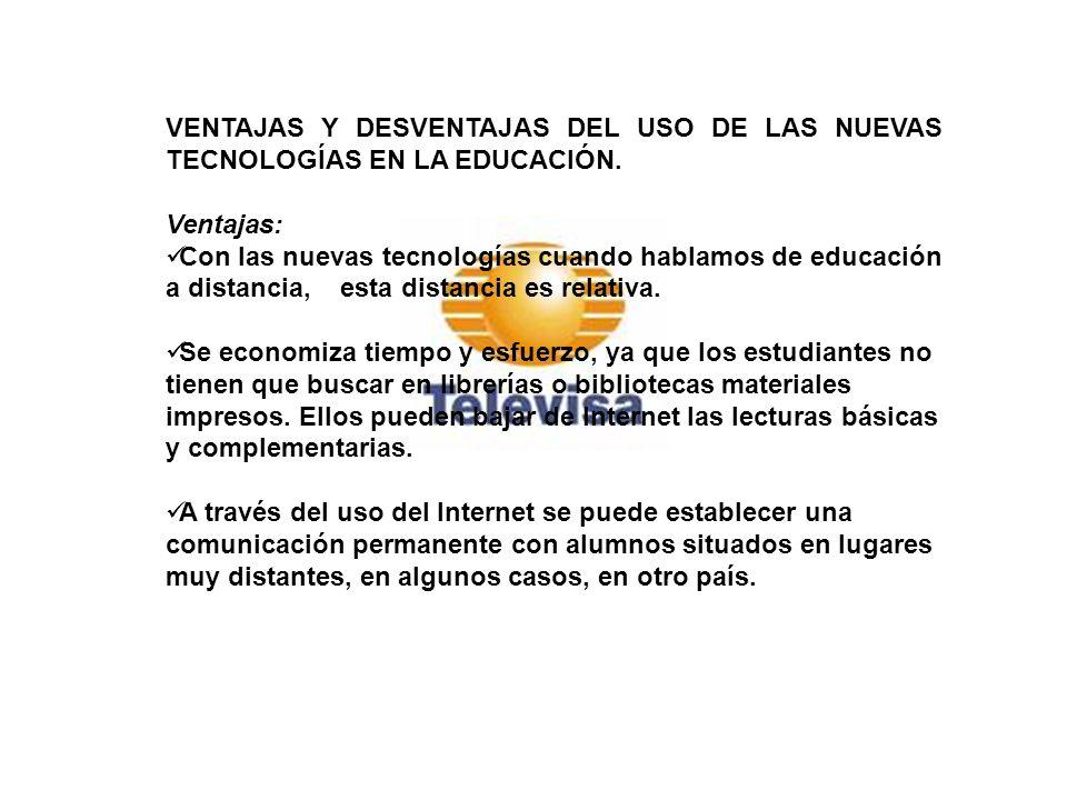 VENTAJAS Y DESVENTAJAS DEL USO DE LAS NUEVAS TECNOLOGÍAS EN LA EDUCACIÓN.