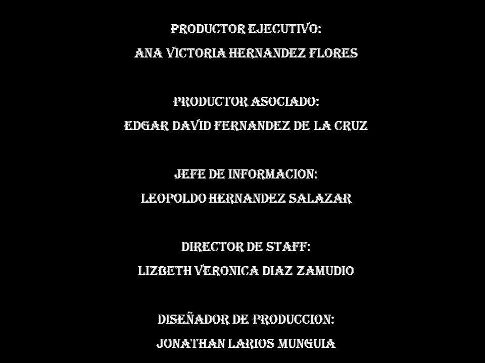 nnbgvbnf PRODUCTOR EJECUTIVO: ANA VICTORIA HERNANDEZ FLORES