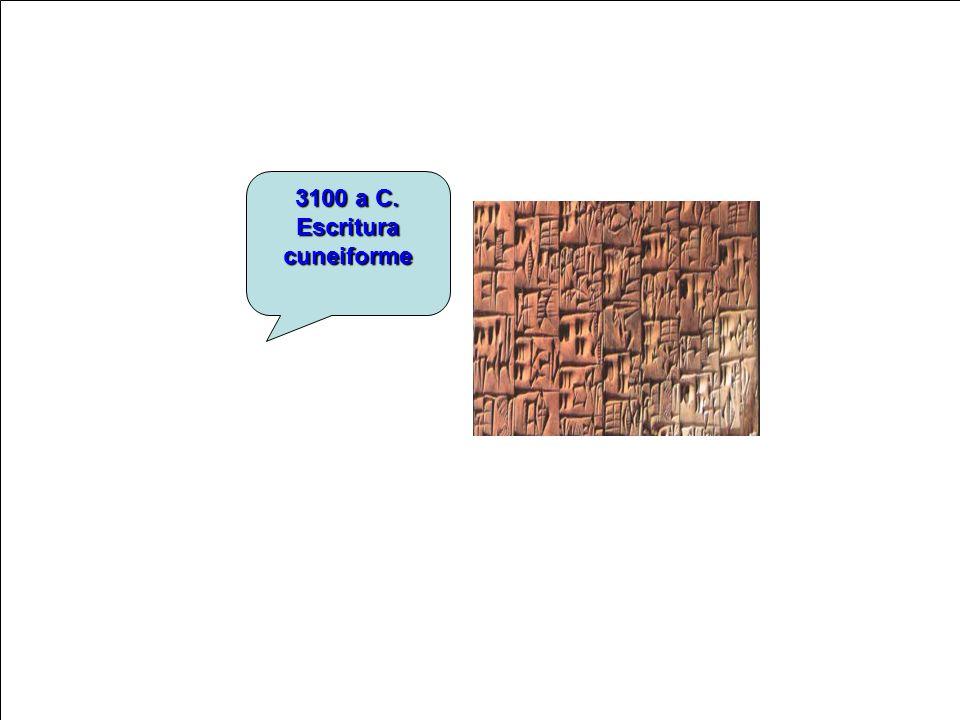 3100 a C. Escritura cuneiforme