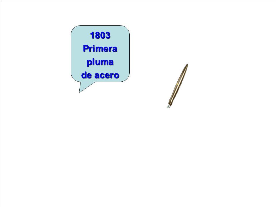 1803 Primera pluma de acero