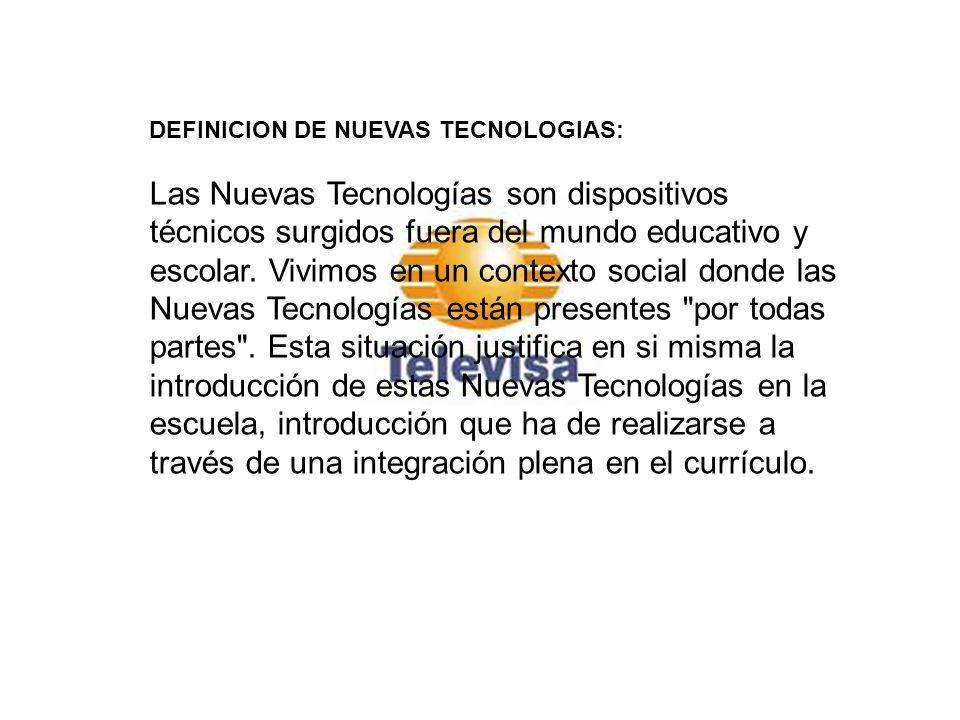 DEFINICION DE NUEVAS TECNOLOGIAS: