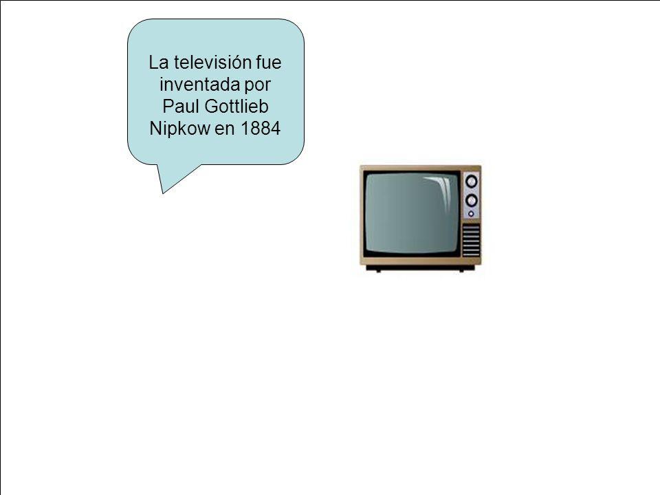 La televisión fue inventada por Paul Gottlieb Nipkow en 1884
