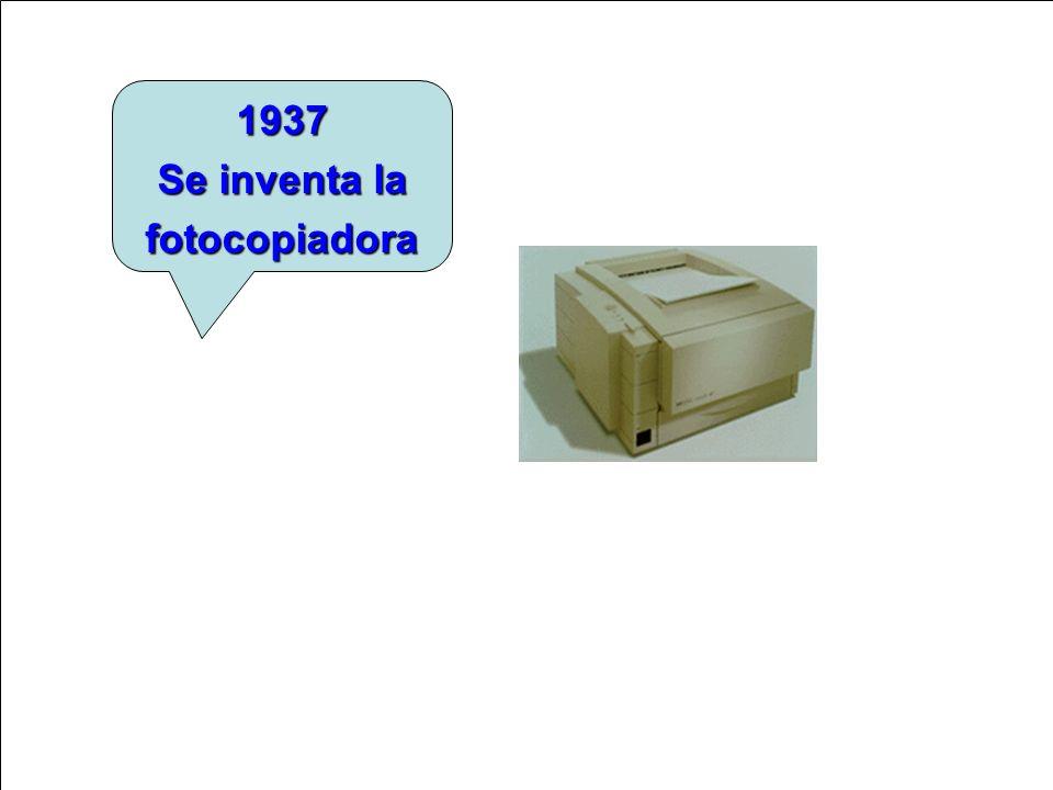 1937 Se inventa la fotocopiadora