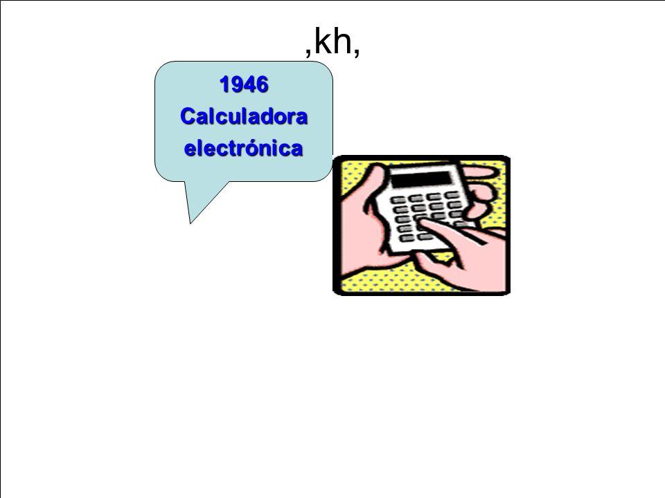 ,kh, 1946 Calculadora electrónica