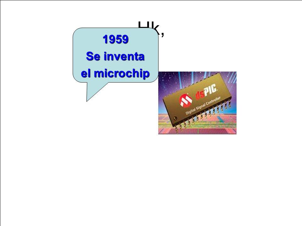 Hk, 1959 Se inventa el microchip