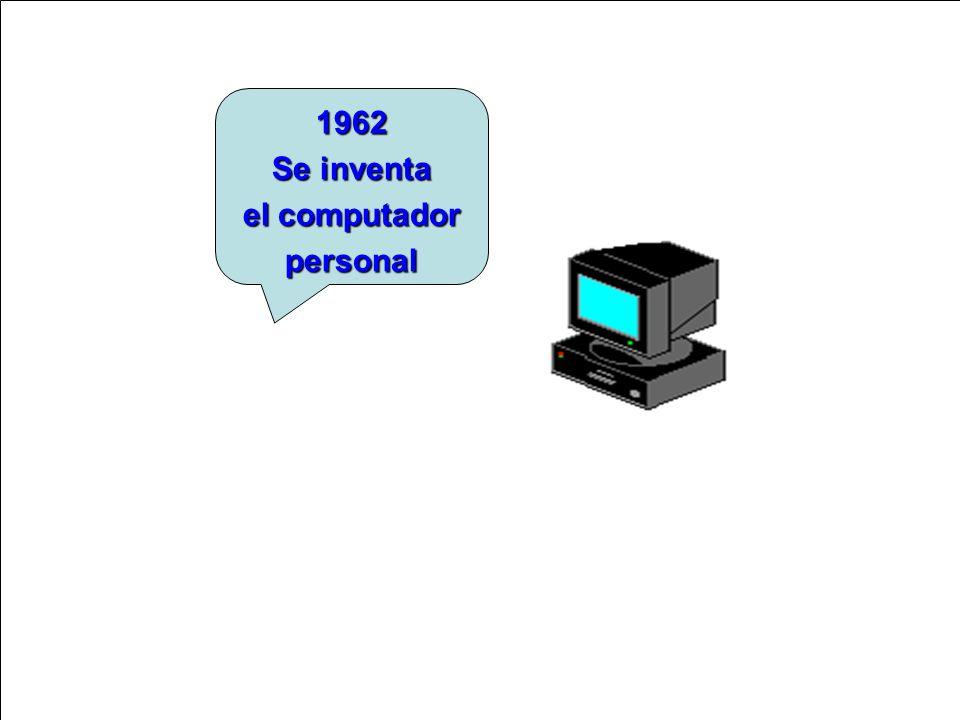 1962 Se inventa el computador personal