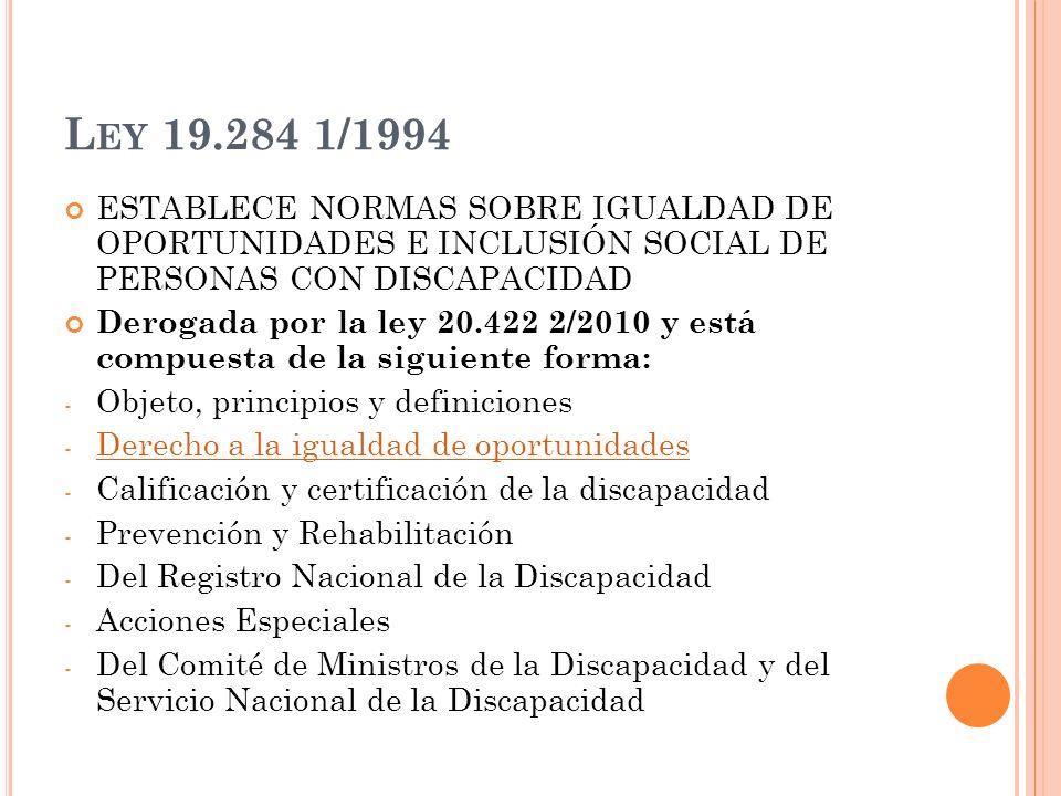 Ley 19.284 1/1994 ESTABLECE NORMAS SOBRE IGUALDAD DE OPORTUNIDADES E INCLUSIÓN SOCIAL DE PERSONAS CON DISCAPACIDAD.
