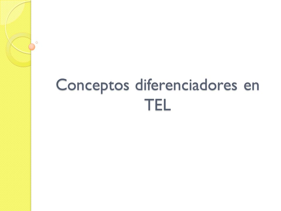 Conceptos diferenciadores en TEL