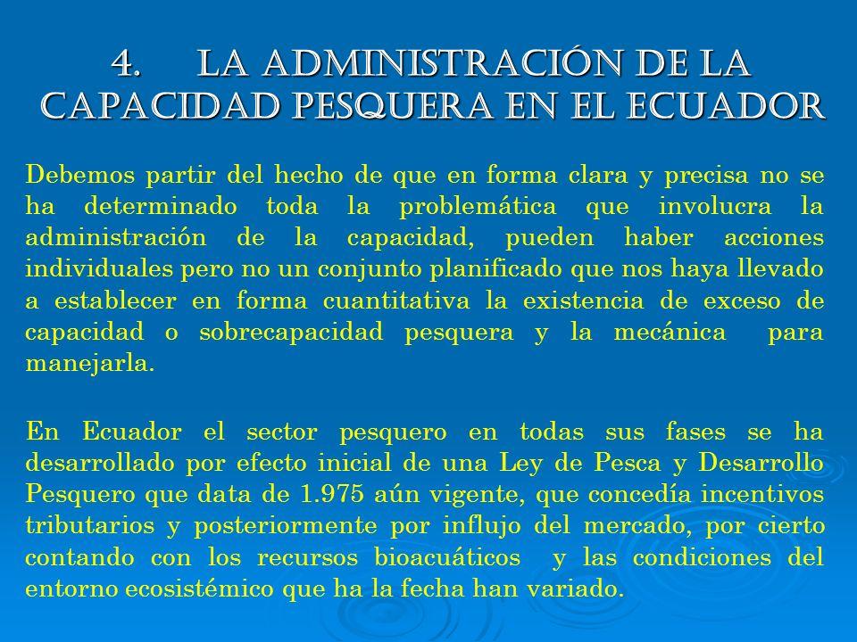 4. La administración de la capacidad pesquera en el ecuador