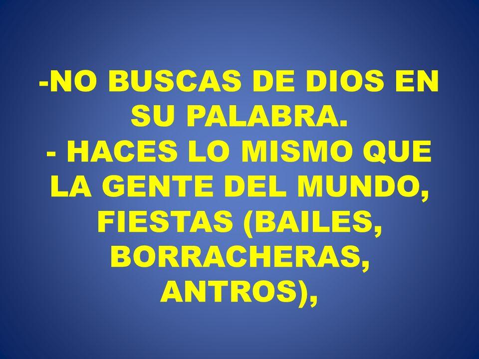 NO BUSCAS DE DIOS EN SU PALABRA