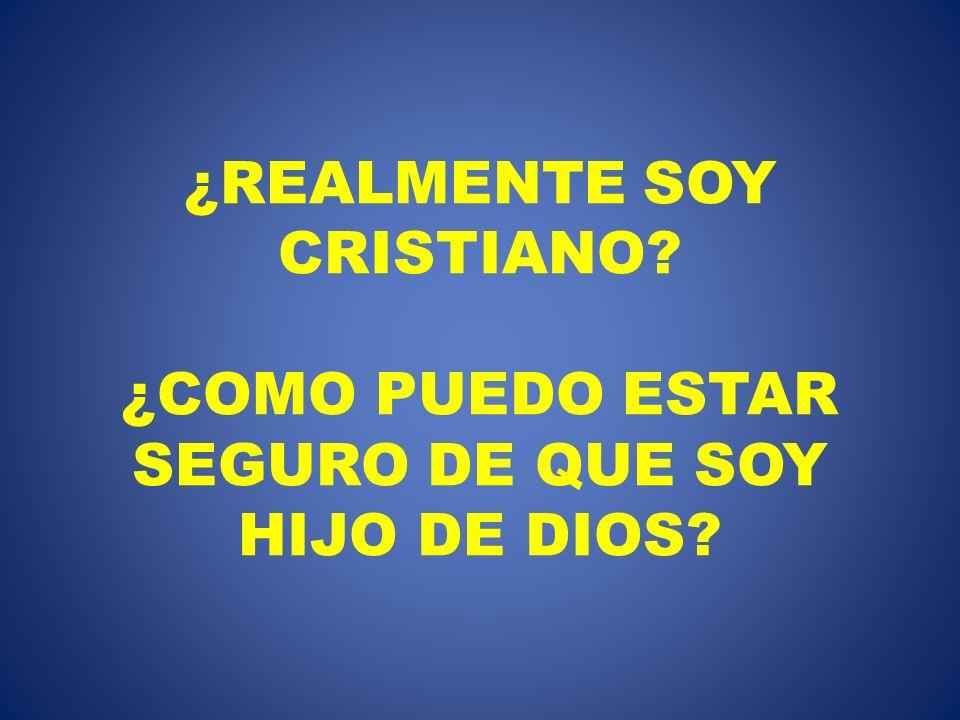 ¿REALMENTE SOY CRISTIANO