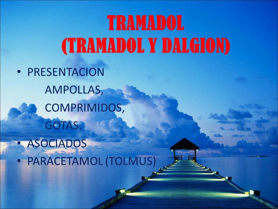 TRAMADOL (TRAMADOL Y DALGION)