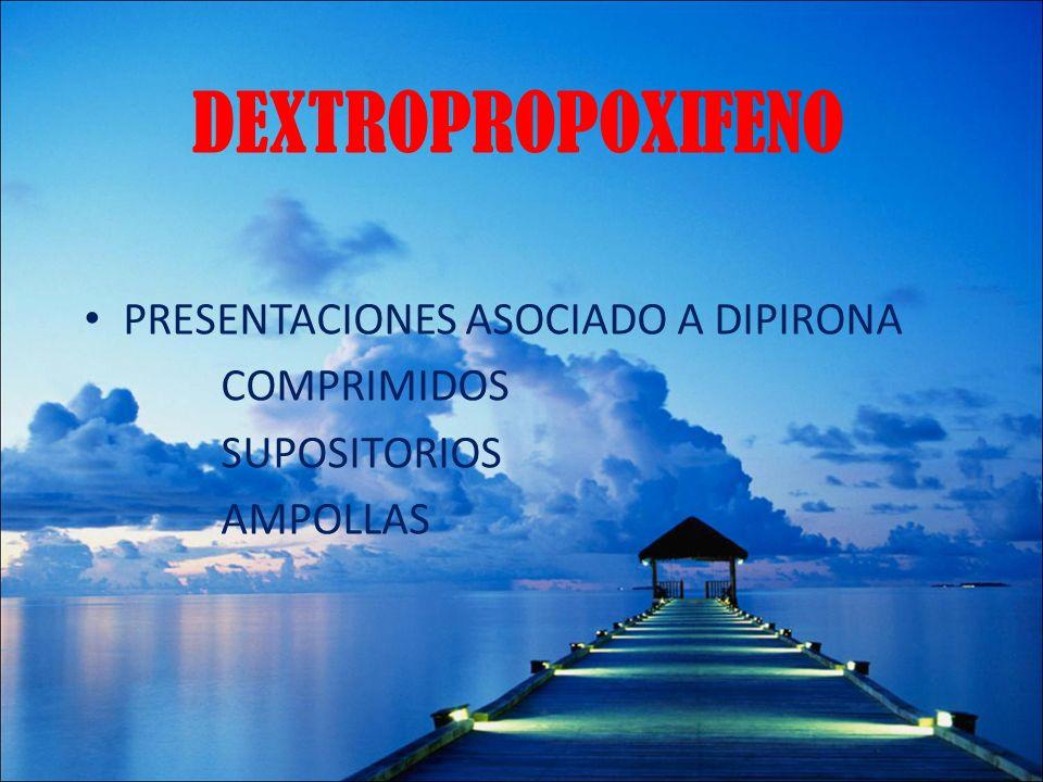 DEXTROPROPOXIFENO PRESENTACIONES ASOCIADO A DIPIRONA COMPRIMIDOS