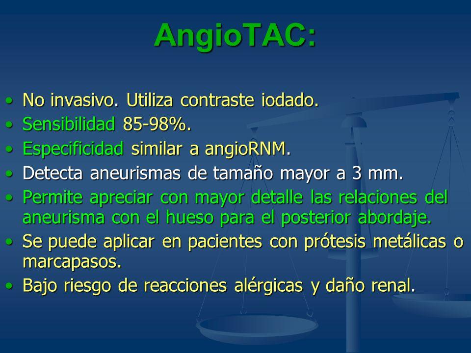 AngioTAC: No invasivo. Utiliza contraste iodado. Sensibilidad 85-98%.
