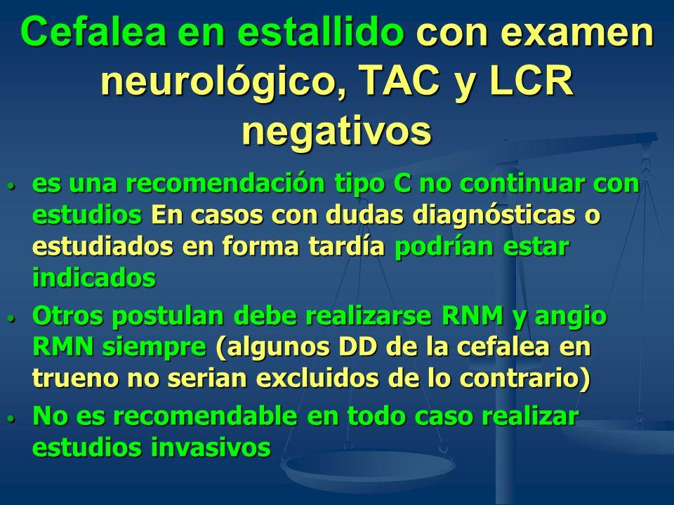 Cefalea en estallido con examen neurológico, TAC y LCR negativos