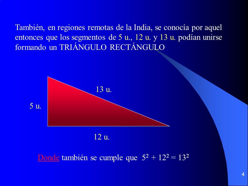 Donde también se cumple que 52 + 122 = 132