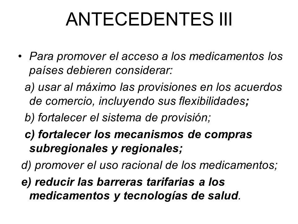ANTECEDENTES IIIPara promover el acceso a los medicamentos los países debieren considerar: