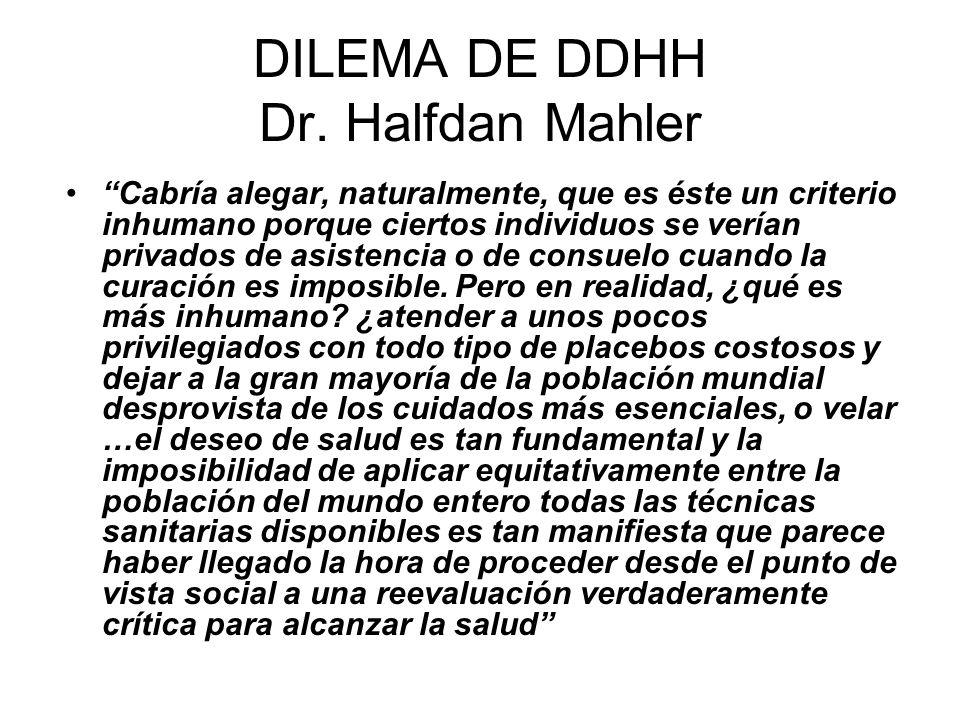 DILEMA DE DDHH Dr. Halfdan Mahler