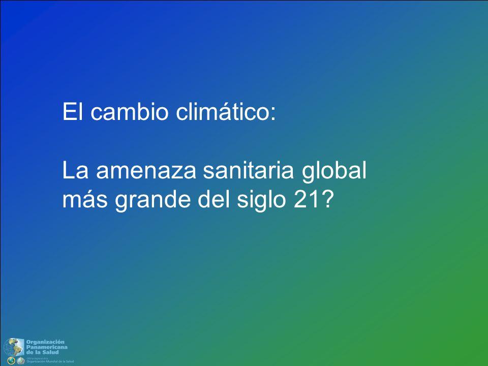 El cambio climático: La amenaza sanitaria global más grande del siglo 21