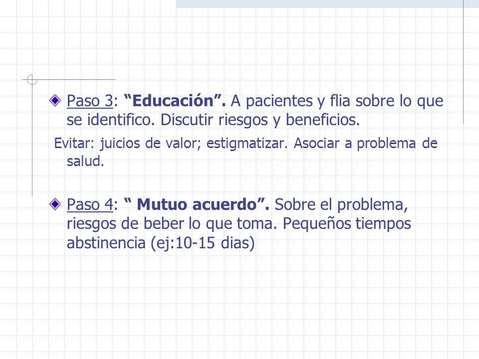 Paso 3: Educación . A pacientes y flia sobre lo que se identifico