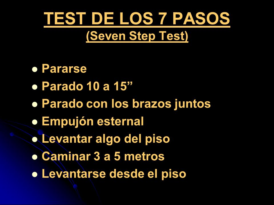 TEST DE LOS 7 PASOS (Seven Step Test)