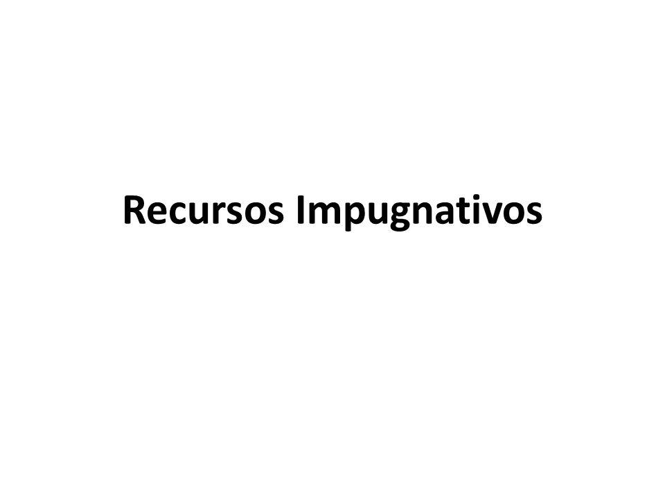 Recursos Impugnativos
