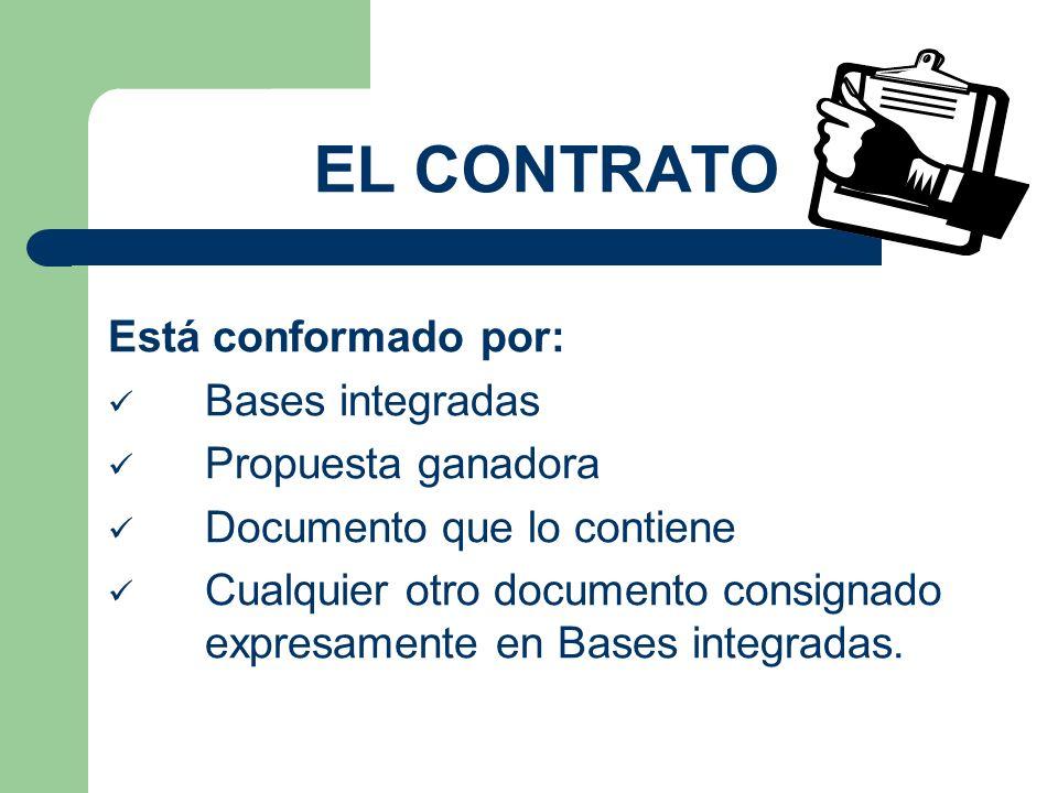 EL CONTRATO Está conformado por: Bases integradas Propuesta ganadora