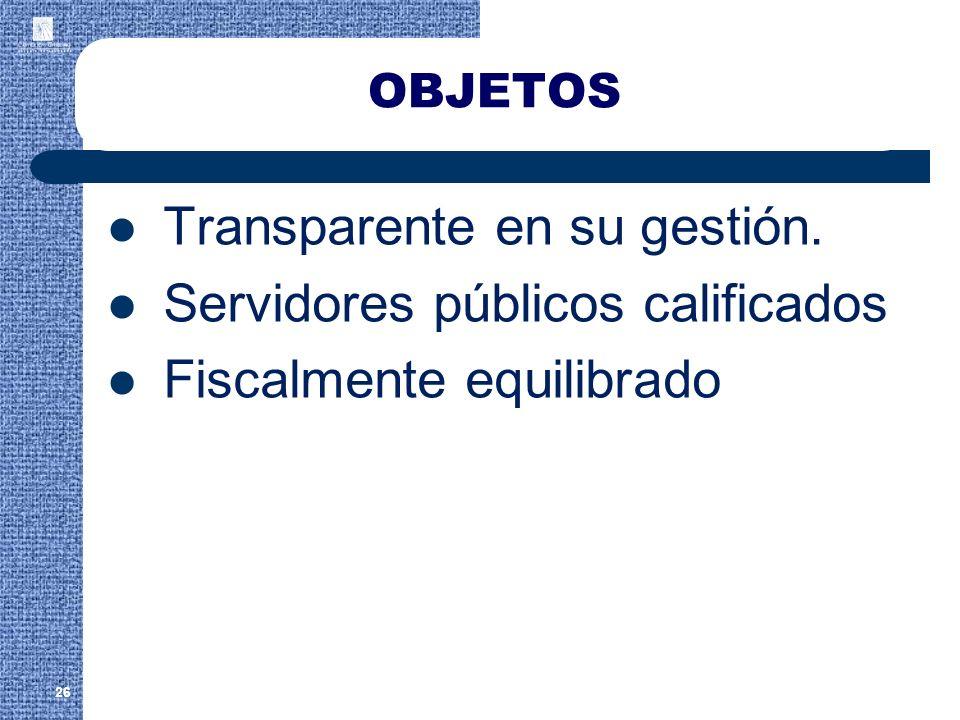 Transparente en su gestión. Servidores públicos calificados