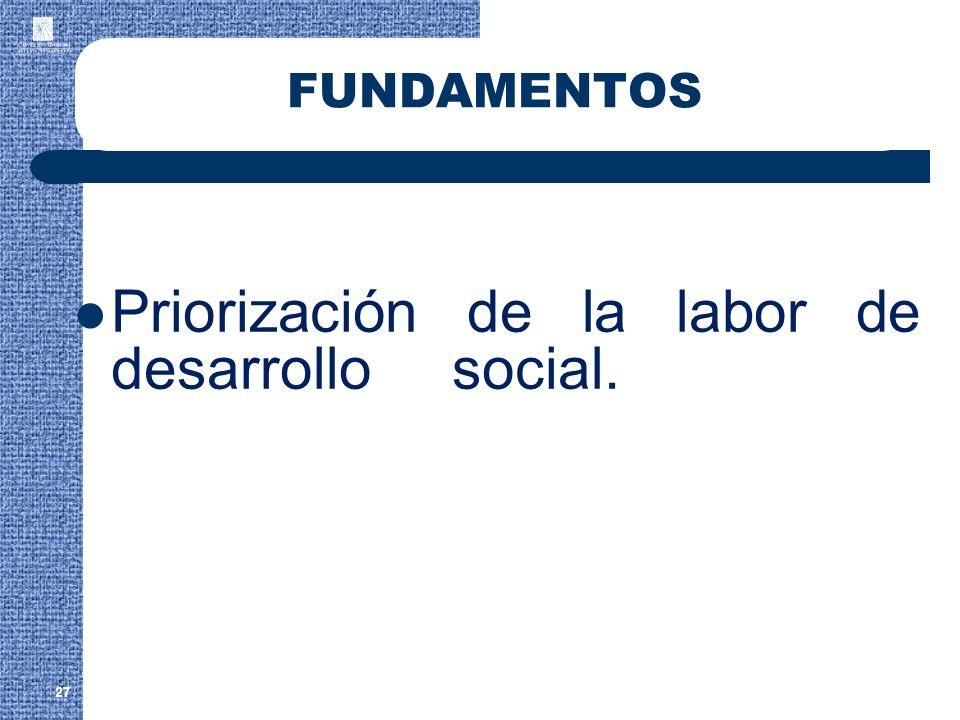 Priorización de la labor de desarrollo social.