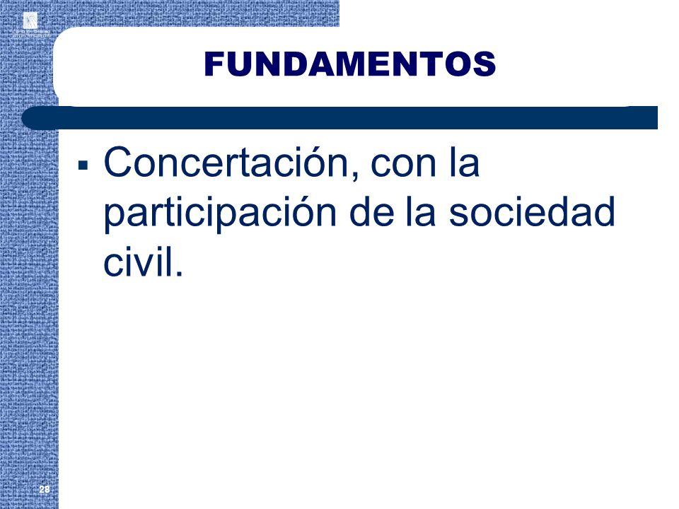 Concertación, con la participación de la sociedad civil.