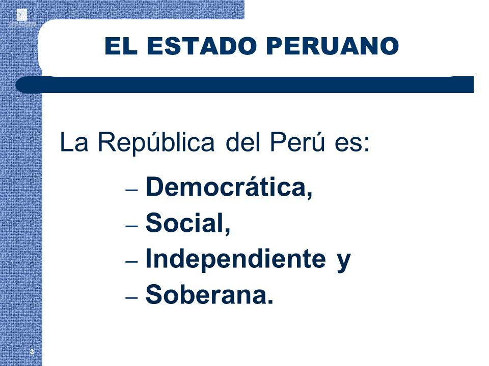 La República del Perú es: Democrática, Social, Independiente y